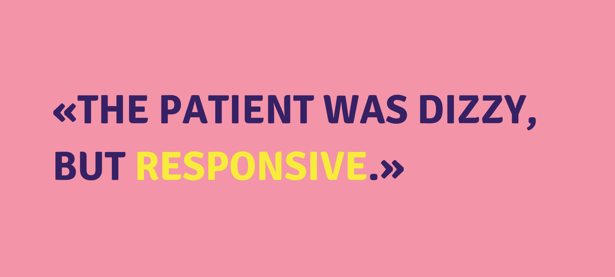 Rosa Hintergrund mit den Worten The Patient was Dizzy But Responsive Webdesign für Ärzte